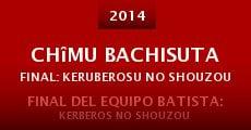 Película Chîmu Bachisuta Final: Keruberosu no shouzou