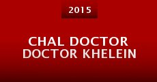 Chal Doctor Doctor Khelein (2015)