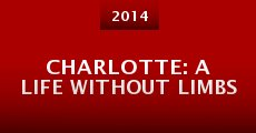 Película Charlotte: A Life Without Limbs