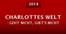 Charlottes Welt - Geht nicht, gibt's nicht (2014) stream
