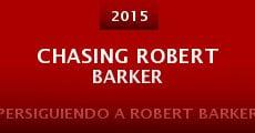Película Chasing Robert Barker