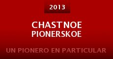 Chastnoe pionerskoe (2013) stream