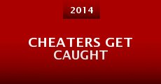 Cheaters Get Caught (2014)