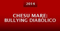 Película Chesu mare: Bullying diabólico