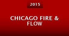 Chicago Fire & Flow