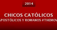 Chicos Católicos Apostólicos y Romanos #themovie (2014)