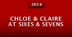 Chloe & Claire at Sixes & Sevens (2014) stream