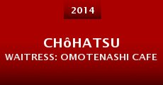 Película Chôhatsu waitress: Omotenashi cafe