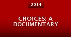 Película Choices: A Documentary