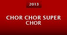 Chor chor super chor (2013)