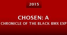 Película Chosen: A Chronicle of the Black BMX Experience