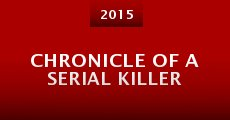 Chronicle of a Serial Killer (2015) stream