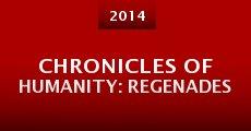 Película Chronicles of Humanity: Regenades