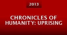 Película Chronicles of Humanity: Uprising