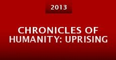 Chronicles of Humanity: Uprising (2013)