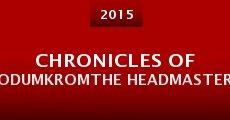 Película Chronicles of OdumkromThe Headmaster