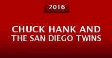 Película Chuck Hank and the San Diego Twins