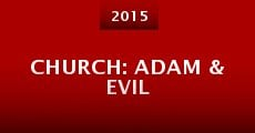 CHURCH: Adam & Evil (2015)