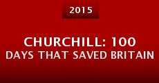 Película Churchill: 100 Days That Saved Britain