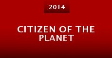Citizen of the Planet (2014) stream