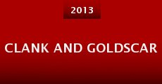 Clank and Goldscar (2013) stream