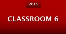 Classroom 6 (2014) stream