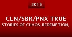 CLN/SBR/PNX True Stories of Chaos, Redemption, Hope and Punk Rock (2015)