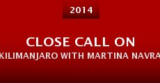 Película Close Call on Kilimanjaro with Martina Navratilova