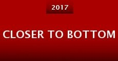 Closer to Bottom (2015) stream
