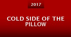 Cold Side of the Pillow (2016)
