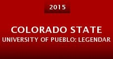 Película Colorado State University of Pueblo: Legendary