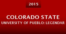 Colorado State University of Pueblo: Legendary (2015) stream