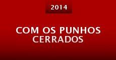 Com os Punhos Cerrados (2014) stream
