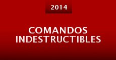Comandos Indestructibles (2014) stream