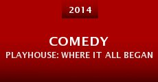 Película Comedy Playhouse: Where It All Began