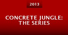 Concrete Jungle: The Series (2013)