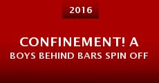 Confinement! A Boys Behind Bars Spin Off (2016) stream