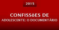 Confissões de Adolescente: O Documentário (2015) stream