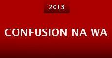 Confusion Na Wa (2013) stream