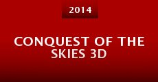 Conquest of the Skies 3D (2014)