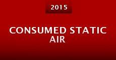 Consumed Static Air (2015) stream