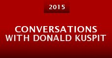 Conversations with Donald Kuspit (2015) stream