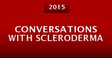 Película Conversations with Scleroderma