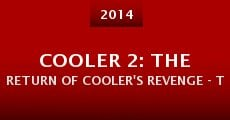 Película Cooler 2: The Return of Cooler's Revenge - The Reckoning