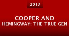 Cooper and Hemingway: The True Gen (2013)
