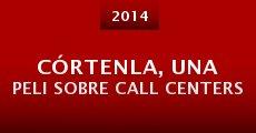 Córtenla, una peli sobre call centers (2014) stream