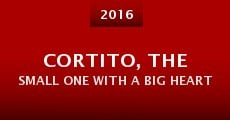 Cortito, the Small One with a Big Heart (2016)