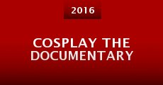 Cosplay the Documentary (2016)