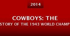 Película Cowboys: The Story of the 1943 World Championship Team