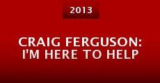Craig Ferguson: I'm Here to Help (2013) stream